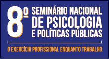 8º Seminário Nacional de Psicologia e Políticas Públicas